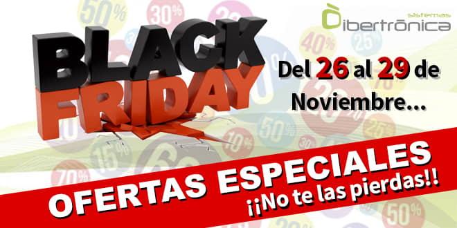 El Black Friday llega a Sistemas Ibertrónica - Del 26 al 29 de Noviembre