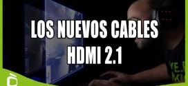 El HDMI 2.1: Todo lo que necesitas saber