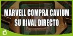 Marvell compra Cavium, su rival directo, por 6.000 millones de dólares