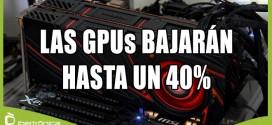 Los fabricantes de GPUs bajarán los precios porque los pedidos han caído en un 40%.
